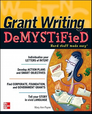 Grant Writing Demystified By Payne, Mary Ann