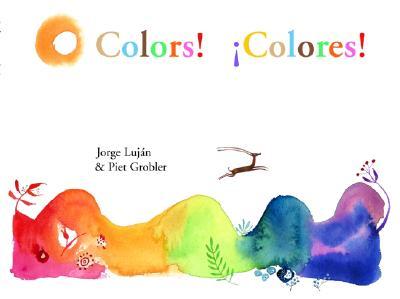 Colors! Colores! By Lujan, Jorge/ Grobler, Piet (ILT)/ Simon, John Oliver (TRN)/ Parfitt, Rebecca (TRN)