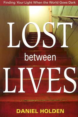 Lost Between Lives By Holden, Daniel
